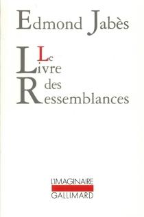 Le Livre des ressemblances - EdmondJabès