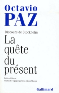 La Quête du présent : discours de Stockholm - OctavioPaz