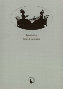 Scènes de conversation - LyttonStrachey