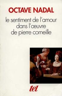 Le Sentiment de l'amour dans l'oeuvre de Pierre Corneille - OctaveNadal