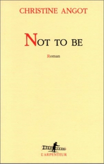 Not to be - Christine Angot