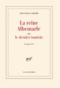 La Reine Albemarle ou le Dernier touriste - Jean-PaulSartre