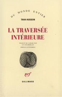 La traversée intérieure - TahaHussein