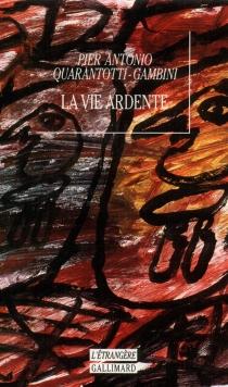 La vie ardente - Pier AntonioQuarantotti-Gambini