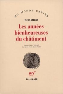 Les Années bienheureuses du châtiment - FleurJaeggy