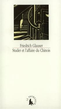 Studer et l'affaire du Chinois - FriedrichGlauser