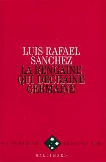 La Rengaine qui déchaîne Germaine - Luis RafaelSánchez