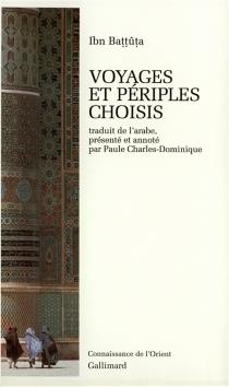 Voyages et périples choisis - Muhammad Ibn Abd AllâhIbn Battûtah