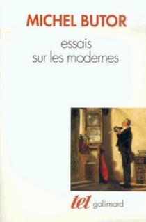 Essais sur les modernes - MichelButor