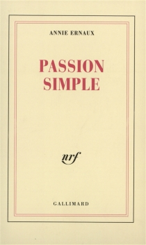 Passion simple - Annie Ernaux