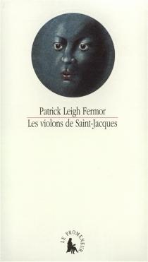Les Violons de Saint-Jacques - Patrick LeighFermor