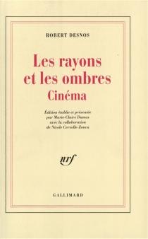 Les Rayons et les ombres : cinéma - RobertDesnos