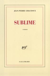Sublime - Jean-PierreGiraudoux