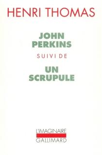 John Perkins| Un Scrupule - HenriThomas