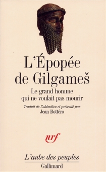 L'Epopée des Gilgames : le grand homme qui ne voulait pas mourir -