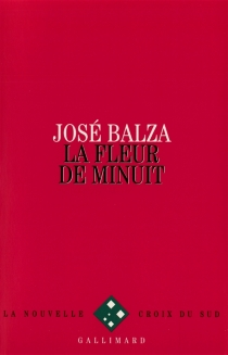 La Fleur de minuit - JoséBalza