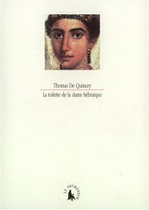 La Toilette de la dame hébraïque - ThomasDe Quincey