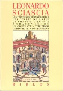 Les paroisses de Regalpetra| Les oncles de Sicile| Le conseil d'Egypte - LeonardoSciascia