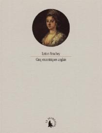 Cinq excentriques anglais - LyttonStrachey