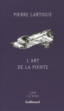 L'Art de la pointe - Pierre Lartigue