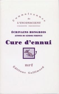 Cure d'ennui : écrivains hongrois autour de Sandor Férenczi -