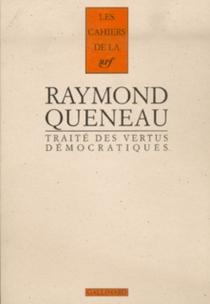 Traité des vertus démocratiques - RaymondQueneau
