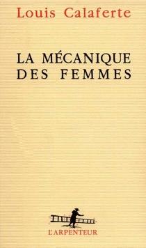 La mécanique des femmes - LouisCalaferte