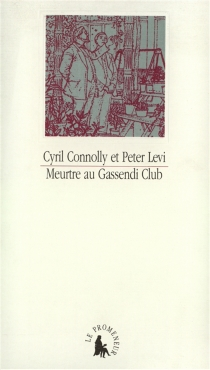 Meurtre au Gassendi Club - Cyril Connolly