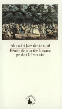 Histoire de la société française pendant le Directoire - Edmond deGoncourt