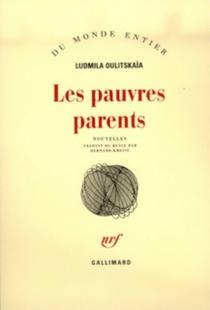Les Pauvres parents - LudmilaOulitskaïa