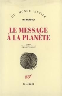 Le Message à la planète - IrisMurdoch