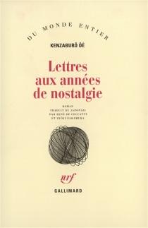 Lettres aux années de nostalgie - KenzaburôÔe
