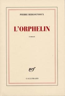 L'Orphelin - PierreBergounioux