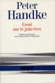 Essai sur le juke-box - PeterHandke