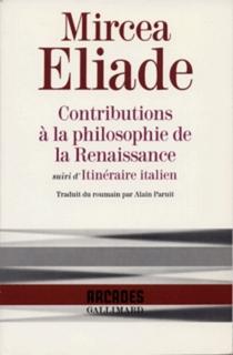 Contributions à la philosophie de la Renaissance| Itinéraire italien - MirceaEliade