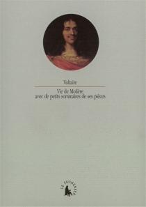 Vie de Molière : avec de petits sommaires de ses pièces - Voltaire