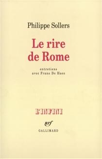Le Rire de Rome : entretiens avec Frans de Haes - PhilippeSollers