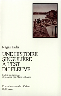 Une histoire singulière à l'est du fleuve - KafuNagai