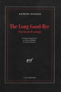 The long good-bye : sur un air de navaja - Raymond Chandler