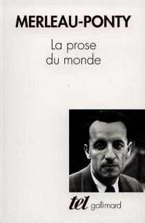 La Prose du monde - MauriceMerleau-Ponty