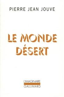 Le monde désert - Pierre JeanJouve