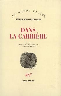 Dans la carrière - Joseph vonWestphalen