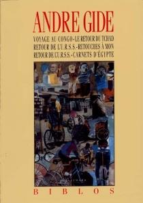 Voyage au Congo| Le Retour du Tchad| Retour de l'URSS - AndréGide