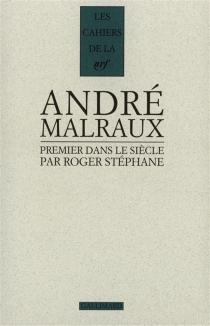 Malraux, premier dans le siècle - RogerStéphane