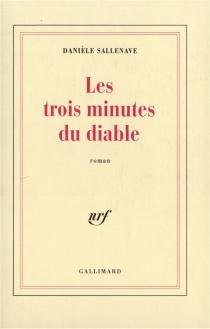 Les trois minutes du diable - DanièleSallenave
