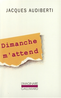 Dimanche m'attend - JacquesAudiberti