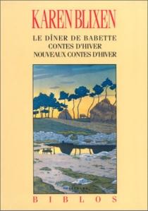 Le Dîner de Babette| Contes d'hiver| Nouveaux contes d'hiver - KarenBlixen