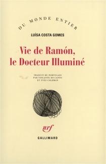 Vie de Ramon, le docteur illuminé - Luisa CostaGomes
