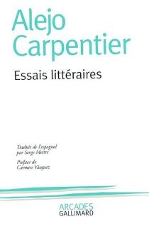 Essais littéraires - AlejoCarpentier