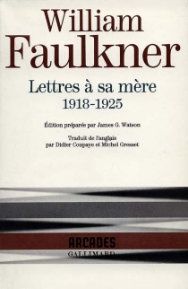 Lettres à sa mère : 1918-1925 - William Faulkner
